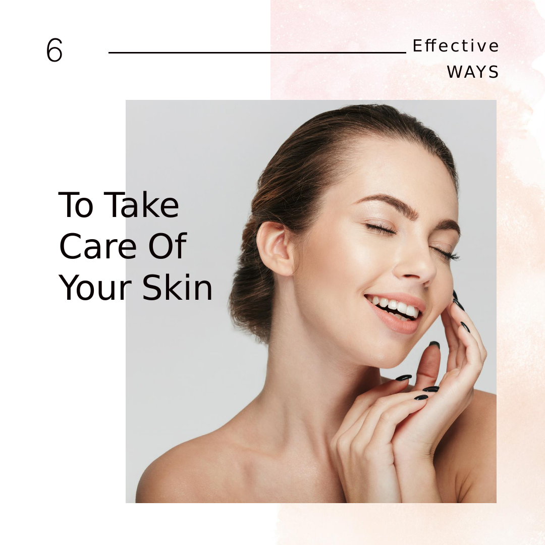 ways to take care of your skin